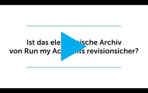 Ist das elektronische Archiv von Run my Accounts revisionssicher?