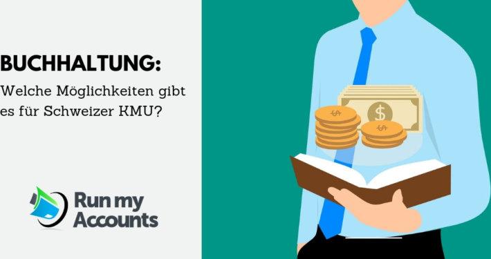 Buchhaltung Möglichkeiten für Schweizer KMU mit Run my Accounts