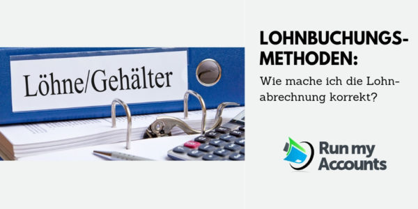 Lohnbuchungs-Methoden Lohnabrechnung Run my Accounts