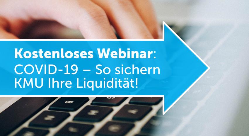 Webinar: COVID-19 - So sichern KMU Ihre Liquidität